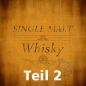 Preview: Freitag, 23. April 2021 - Only Single Malt Teil 2 - Fassreifung - 20 Uhr